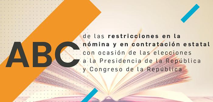 Conozca el ABC de las restricciones en la nómina y en contratación estatal con ocasión de las elecciones a la Presidencia de la República y Congreso de la República