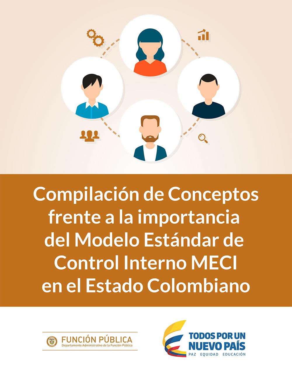 Compilación de Conceptos frente a la Importancia del Modelo Estándar de Control Interno MECI en el Estado Colombiano.