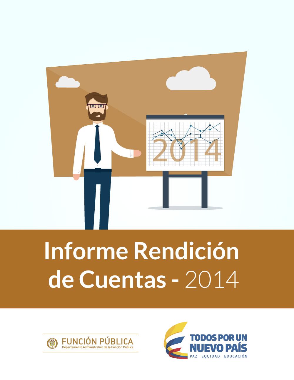 Informe de Gestión Institucional y Rendición de Cuentas  Departamento Administrativo de la Función Pública, Agosto 2014 – Julio 2015