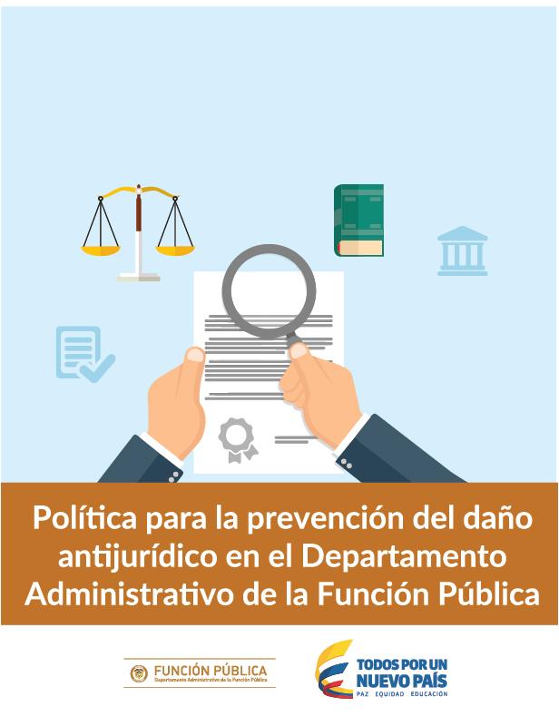 Política para la prevención del daño antijurídico en la Función Pública