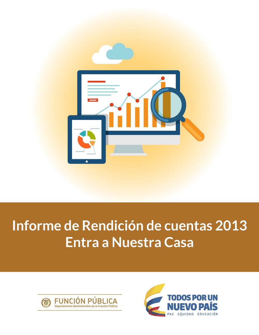 Informe de Rendición de cuentas 2013 Entra a Nuestra Casa