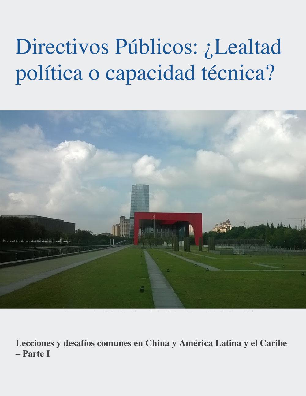 Directivos Públicos: Lealtad Política o Capacidad Técnica?