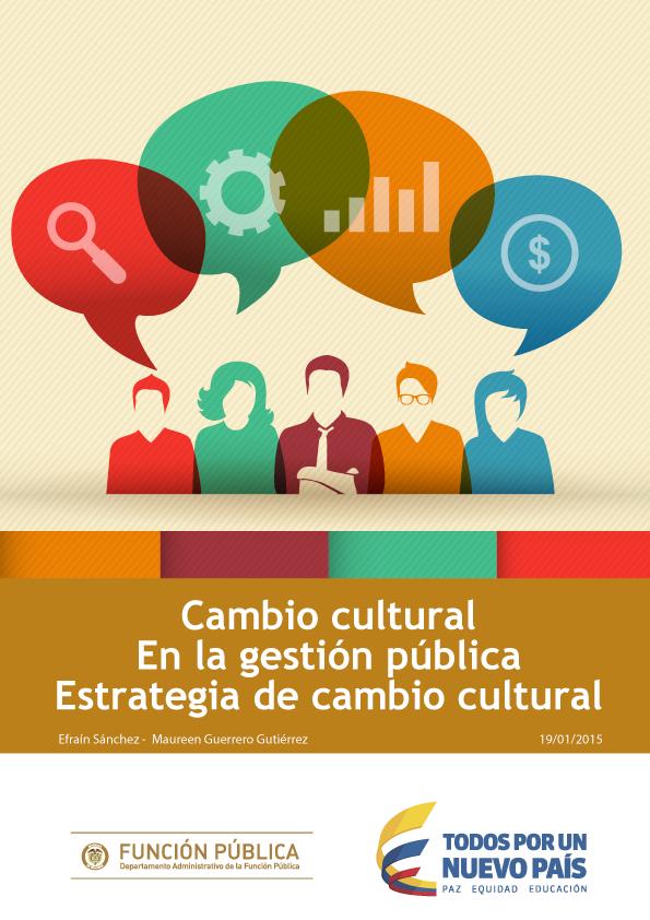Cambio cultural en la gestión pública. Estrategia de cambio cultural