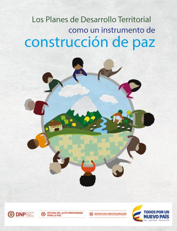 Los Planes de Desarrollo Territorial como un instrumento de construcción de paz