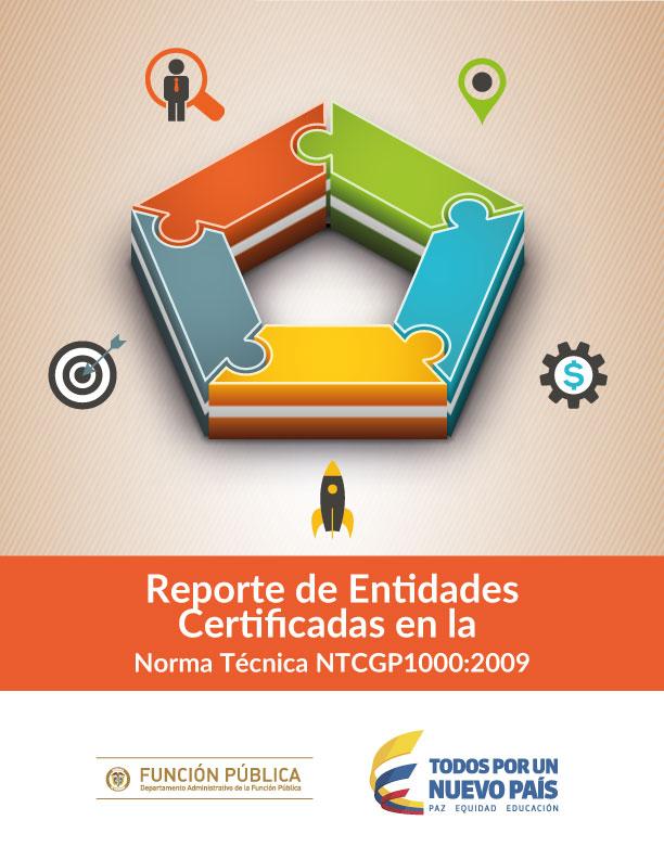 Reporte de Entidades Certificadas en la Norma Técnica NTCGP1000:2009