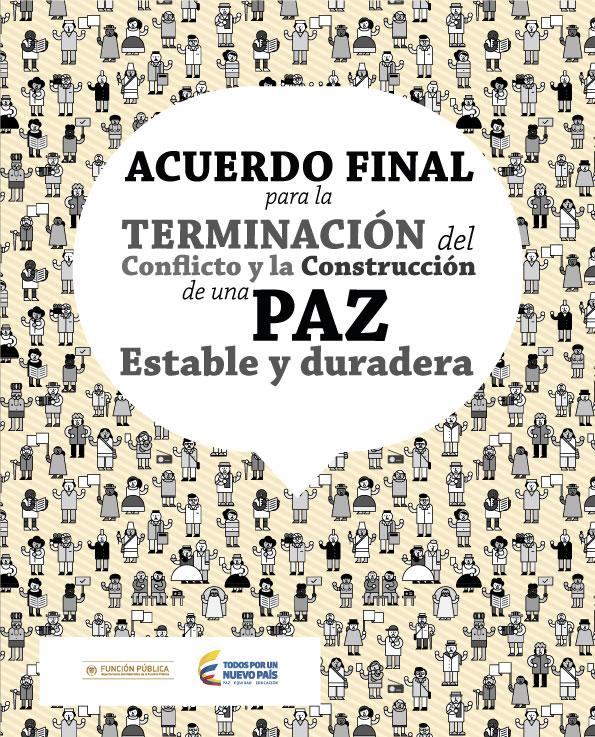 Resultado de imagen para ACUERDO FINAL PARA LA TERMINACIÓN DEL CONFLICTO Y LA CONSTRUCCIÓN DE UNA PAZ  ESTABLE Y DURADERA
