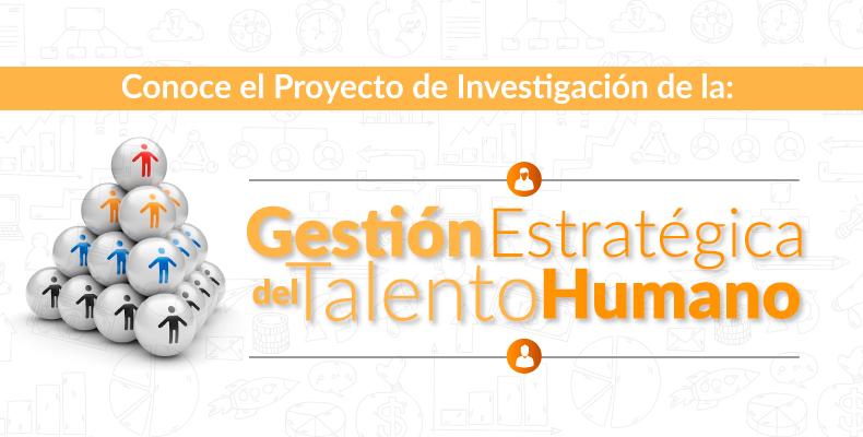 Proyecto Gestión Estratégica del Talento Humano