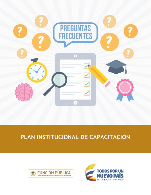 Preguntas Frecuentes Plan Institucional de Capacitación