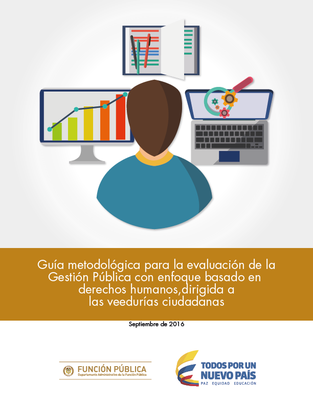 Guía metodológica para la evaluación de la Gestión Pública con enfoque basado en derechos humanos,dirigida a las veedurías ciudadanas