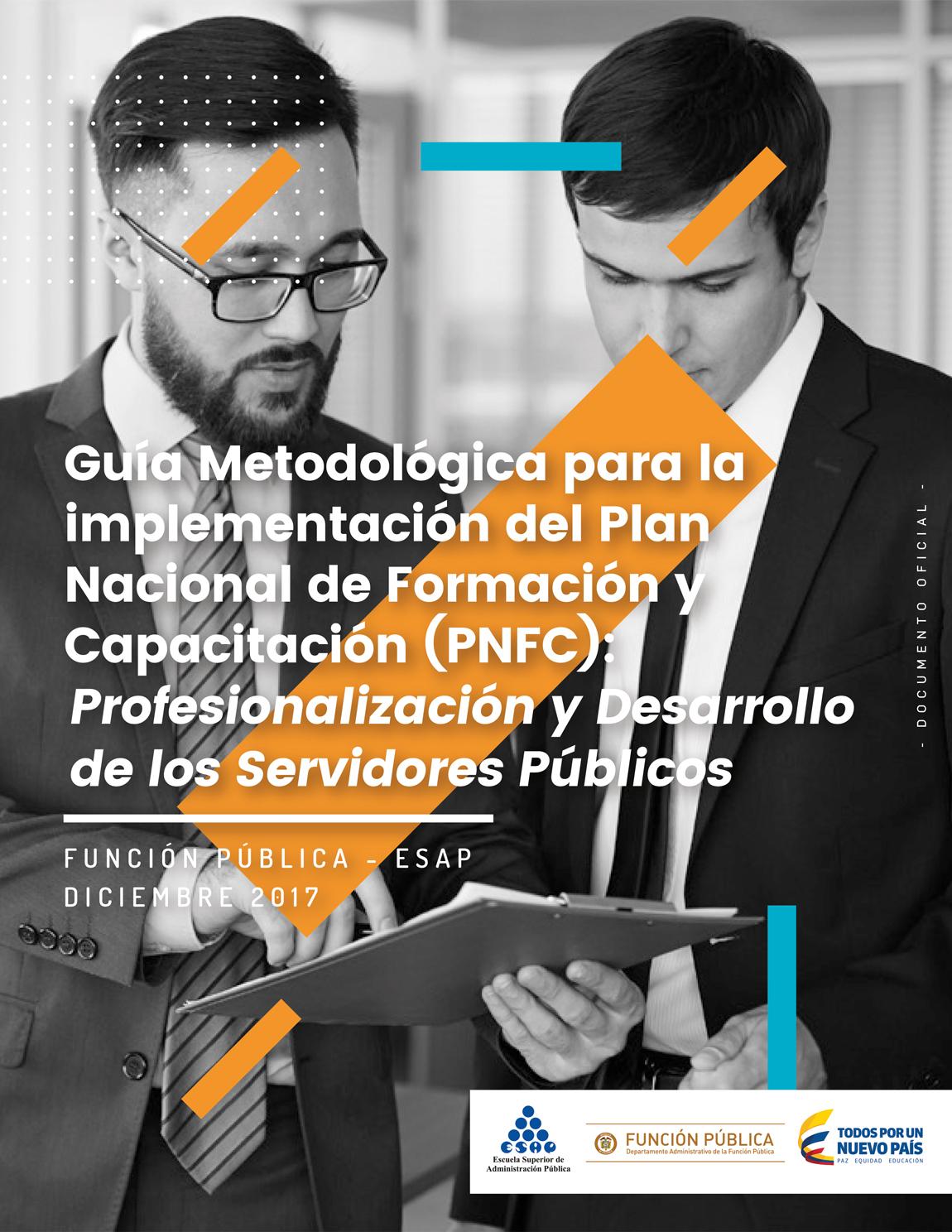 Guía Metodológica para la implementación del Plan Nacional de Formación y Capacitación (PNFC): Profesionalización y Desarrollo de los Servidores Públicos